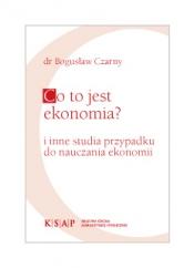 Okładka publikacji Co to jest ekonomia i inne studia przypadku do nauczania ekonomii