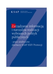 Okładka publikacji Zarządzanie informacją i narzędzia realizacji wybranych polityk publicznych - prace analityczne słuchaczy KSAP XXIV Promocji