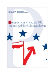 Okładka publikacji Prezydencja w Radzie UE. Bilans polskich doświadczeń